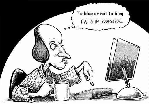 What would Shakespeare have put in his blog?